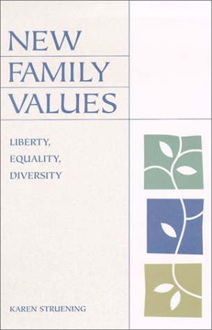 New Family Values: Liberty, Equality, Diversity 9780742512313