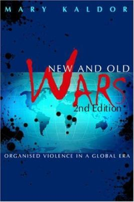 New and Old Wars: Organized Violence in a Global Era 9780745638645