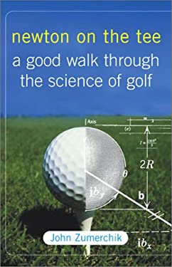 Newton on the Tee: A Good Walk Through the Science of Golf 9780743212144
