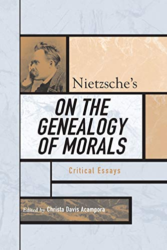 Nietzsche's on the Genealogy of Morals: Critical Essays 9780742542631