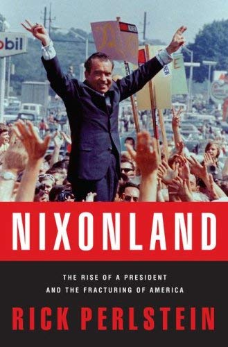 Nixonland: The Rise of a President and the Fracturing of America 9780743243025