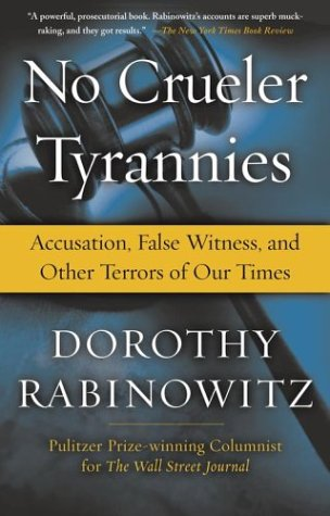 No Crueler Tyrannies: Accusation, False Witness, and Other Terrors of Our Times 9780743228404