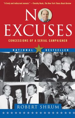 No Excuses: Concessions of a Serial Campaigner 9780743296526