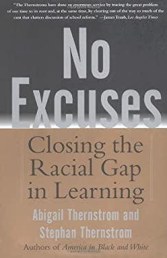 No Excuses: Closing the Racial Gap in Learning 9780743265225