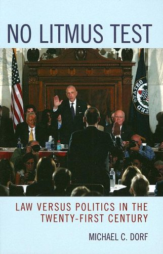 No Litmus Test: Law Versus Politics in the Twenty-First Century 9780742550308
