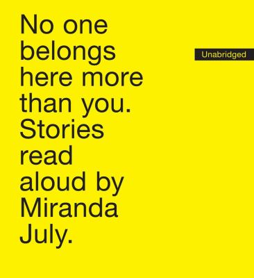 No One Belongs Here More Than You: Stories 9780743571579