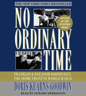 No Ordinary Time: Franklin and Eleanor Roosevelt, the Home Front in World War II 9780743539654