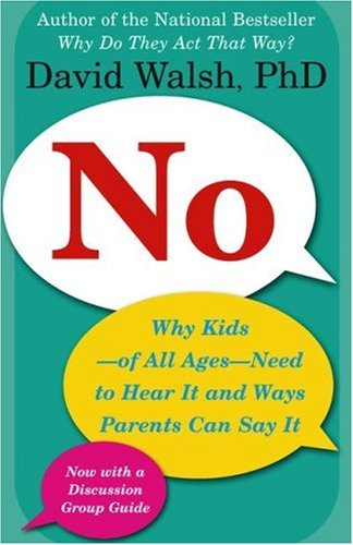No: Why Kids--Of All Ages--Need to Hear It and Ways Parents Can Say It 9780743289207