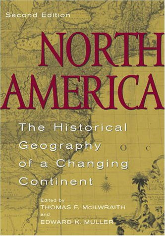 North America: The Historical Geography of a Changing Continent 9780742500198