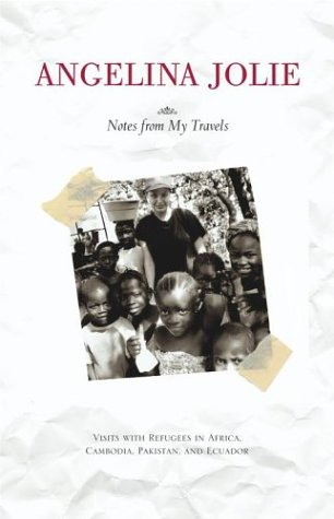 Notes from My Travels: Visits with Refugees in Africa, Cambodia, Pakistan and Ecuador 9780743470230