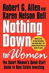 Nothing Down for Women: The Smart Woman's Quick-Start Guide to Real Estate Investing