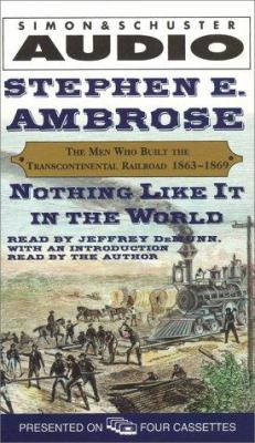 Nothing Like It in the World: The Men Who Built the Transcontinental Railroad, 1863-1869 9780743506434