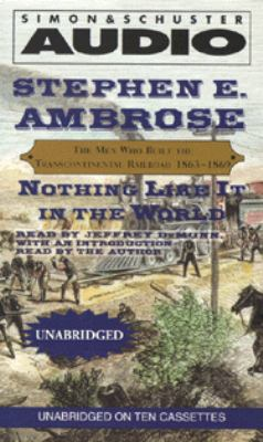Nothing Like It in the World: The Men Who Built the Transcontinental Railroad, 1863-1869 9780743506472