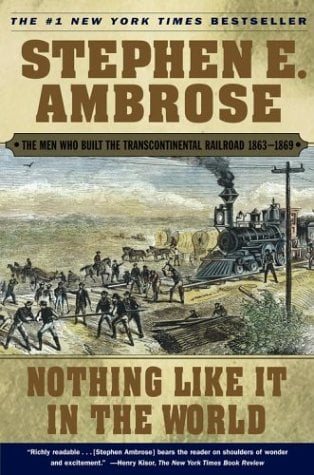 Nothing Like It in the World: The Men Who Built the Transcontinental Railroad 1863-1869 9780743203173
