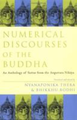Numerical Discourses of the Buddha: An Anthology of Suttas from the Anguttara Nikaya 9780742504059