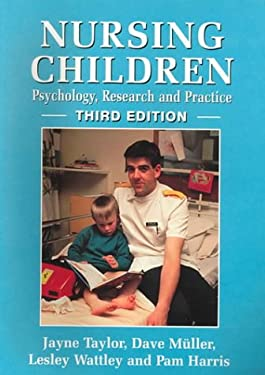 Nursing Children: Psychology, Research and Practice 3e 9780748733279