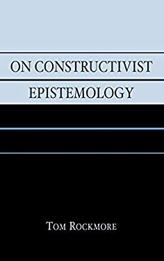 On Constructivist Epistemology 9780742543201