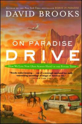 On Paradise Drive: How We Live Now (and Always Have) in the Future Tense 9780743227391