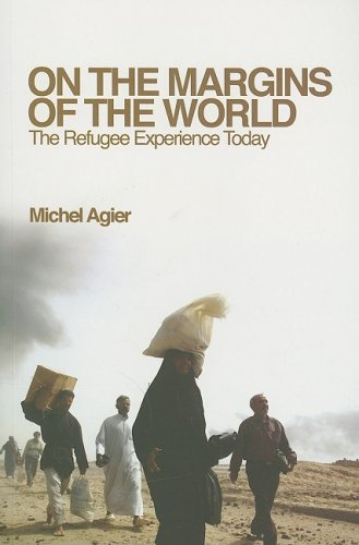 On the Margins of the World: The Refugee Experience Today 9780745640525