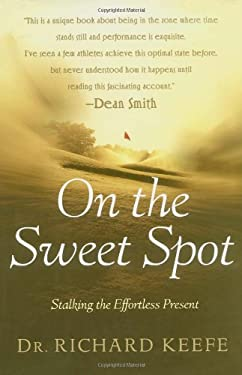 On the Sweet Spot: Stalking the Effortless Present 9780743223355