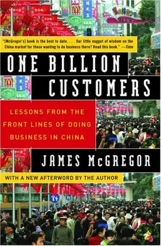 One Billion Customers: Lessons from the Front Lines of Doing Business in China 9780743258418