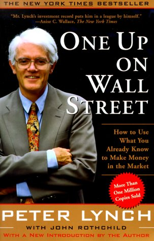 One Up on Wall Street: How to Use What You Already Know to Make Money in the Market 9780743200400