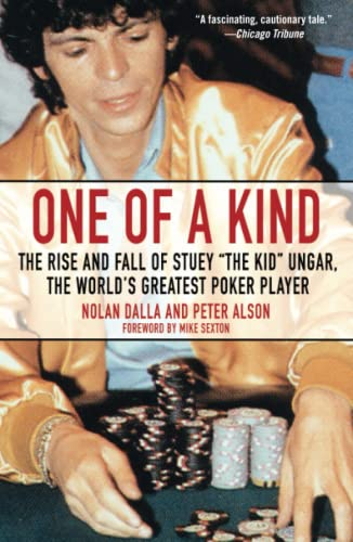 One of a Kind: The Rise and Fall of Stuey ', the Kid', Ungar, the World's Greatest Poker Player 9780743476591