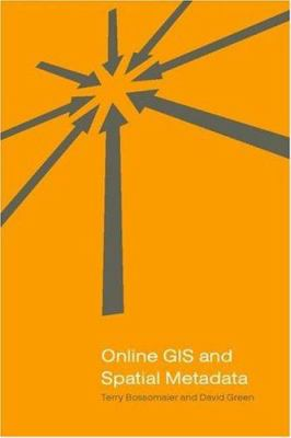 Online GIS and Spatial Metadata 9780748409549