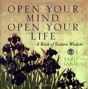 Open Your Mind, Open Your Life: A Book of Eastern Wisdom 9780740727108