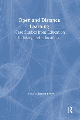 Open and Distance Learning: Case Studies from Education Industry and Commerce 9780749421205
