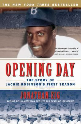 Opening Day: The Story of Jackie Robinson's First Season 9780743294614
