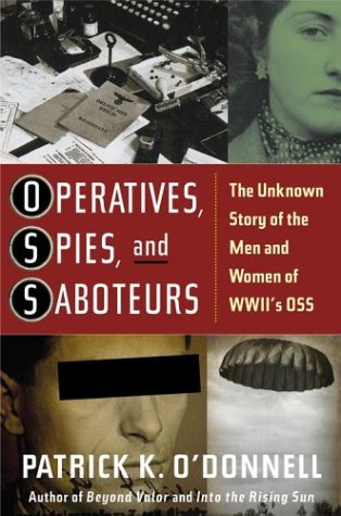 Operatives, Spies, and Saboteurs: The Unknown Story of the Men and Women of World War II's OSS 9780743235723
