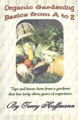 Organic Gardening A to Z 9780741458612