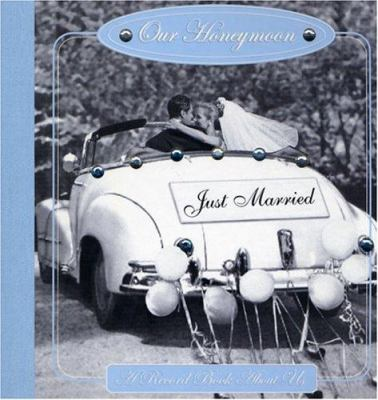 Our Honeymoon: A Record Book about Us