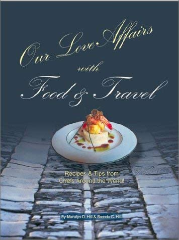 Our Love Affairs with Food and Travel 9780741408631