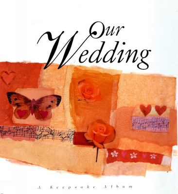 Our Wedding: A Keepsake Album 9780745940571