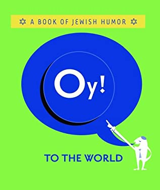 Oy! to the World!: A Book of Jewish Humor 9780740747281