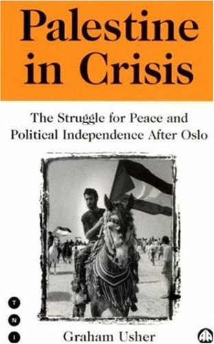 Palestine in Crisis: The Struggle for Peace and Political Independence