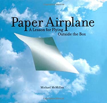 Paper Airplane: A Lesson for Flying Outside the Box 9780743256292