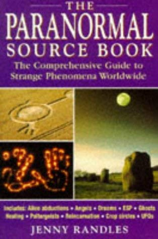 Paranormal Source Book: The Comprehensive Guide to Strange Phenomena Worldwide 9780749914110