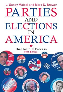 Parties and Elections in America: The Electoral Process 9780742547643