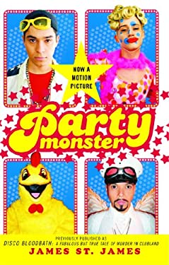 Party Monster: A Fabulous But True Tale of Murder in Clubland 9780743259828