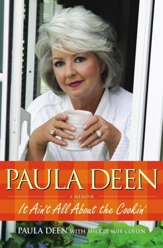 Paula Deen: It Ain't All about the Cookin' 9780743292856
