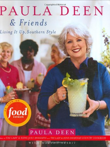 Paula Deen & Friends: Living It Up, Southern Style 9780743267229
