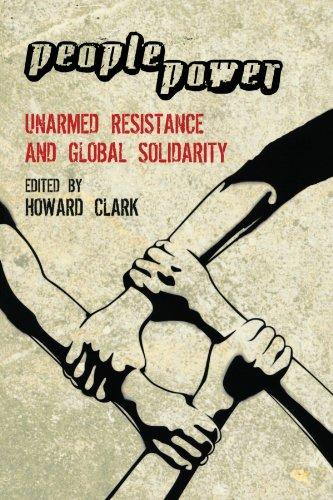 People Power: Unarmed Resistance and Global Solidarity 9780745329017