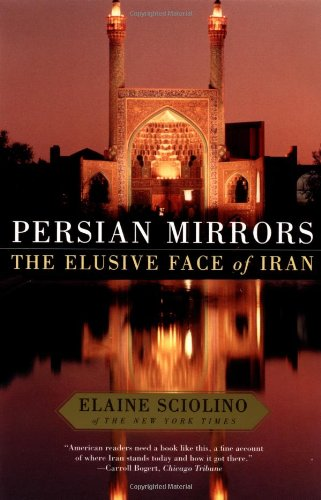 Persian Mirrors: The Elusive Face of Iran 9780743217798