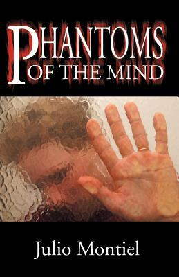 Phantoms of the Mind 9780741418999