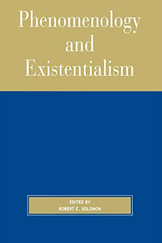 Phenomenology and Existentialism 9780742512405
