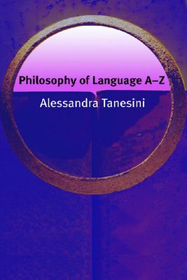 Philosophy of Language A-Z 9780748622290