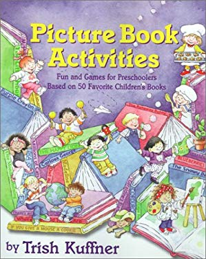 Picture Book Activities: Fun and Games for Preschoolers Based on 50 Favorite Children's Books 9780743216173